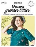 Myriam Abdallah et Hélène Platelet - Dressing grandes tailles - 10 modèles à coudre pour toutes les morphologies avec patrons taille réelle.