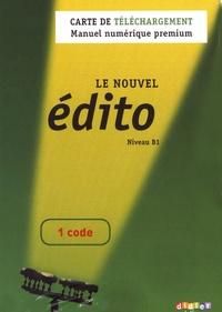 Myriam Abou-Samra - Le Nouvel édito Niveau B1 - Carte de téléchargement - Manuel numérique premium.