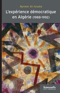 Myriam Aït-Aoudia - L'apprentissage démocratique en Algérie (1988-1992) - Apprentissages politiques et changement de régime.