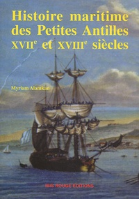 Histoire maritime des Petites Antilles (XVIIème et XVIIIème siècles). De larrivée des colons à la guerre contre les Etats-Unis dAmérique.pdf