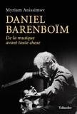Myriam Anissimov - Daniel Barenboïm - De la musique avant toutes choses.