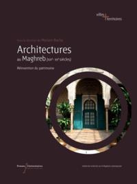 Myriam Bacha - Architecture au Maghreb (XIXe-XXe siècle) - Réinvention du patrimoine.