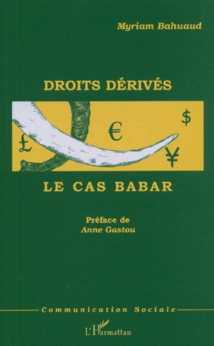 Myriam Bahuaud - Droits dérivés - Le cas Babar.