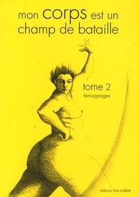 Myriam Battarel et Lucile Brisset - Mon corps est un champ de bataille - Tome 2, Témoignages.