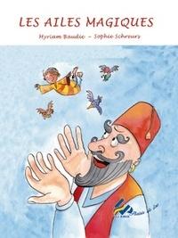 Myriam Baudic et Sophie Schreurs - Les ailes magiques.