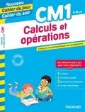 Myriam Baya Nasroune et Bernard Séménadisse - Cahier du jour/Cahier du soir Calculs et opérations CM1.