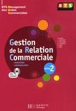 Myriam Bénac et Jacqueline Brassart - Gestion de la Relation Commerciale BTS MUC - Tome 2. 1 Cédérom
