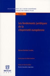 Myriam Benlolo Carabot - Les fondements juridiques de la citoyenneté européenne.
