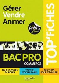 Myriam Berthol-Marie Sainte et Maud Nadeau - Gérer Vendre Animer Bac Pro Commerce.
