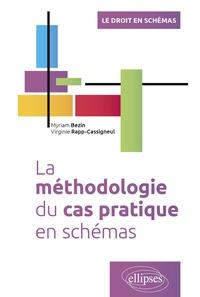 Myriam Bezin et Virginie Rapp-Cassigneul - La méthodologie du cas pratique en schémas.