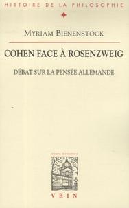 Myriam Bienenstock - Cohen face à Rosenzweig - Débat sur la pensée allemande.