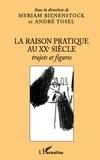 Myriam Bienenstock et André Tosel - La raison pratique au XXe siècle - Trajets et figures.