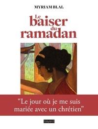 Le baiser du ramadan - Le jour où je me suis mariée avec un chrétien.pdf