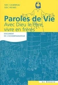 Myriam Blanc et Solange Villette - Paroles de vie : Avec Dieu le Père, vivre en frères - Document de l'accompagnateur.