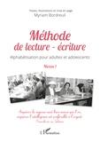 Myriam Bordreuil - Méthode de lecture-écriture - Alphabétisation pour adultes et adolescents Niveau 1.