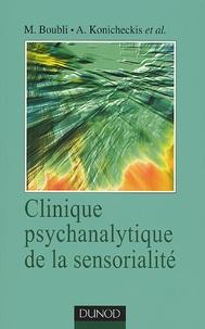 Myriam Boubli et Alberto Konicheckis - Clinique psychanalytique de la sensorialité.