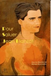 Myriam Boucharenc - Pour saluer Jean Blanzat.