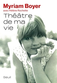 Myriam Boyer - Théâtre de ma vie.