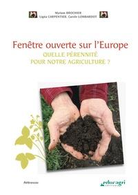 Fenêtre ouverte sur l'Europe- Quelle pérennité pour notre agriculture ? - Myriam Brochier |