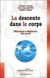 Myriam Brousse - La descente dans le corps - Mémoires cellulaires, Art sacré.