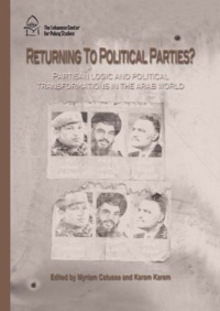 Myriam Catusse et Karam Karam - Returning to Political Parties? - Partisan Logic and Political Transformations in the Arab World.
