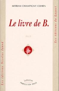 Myriam Champigny Cohen - Le livre de B. - Récit.