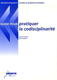 Myriam Chéreau et Pierre Gaidoz - Pratiquer la codisciplinarité.
