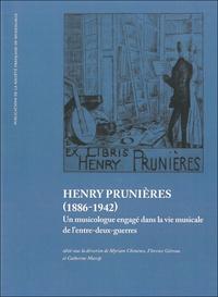 Myriam Chimènes et Florence Gétreau - Henry Prunières (1886-1942) - Un musicologue engagé dans la vie musicale de l'entre-deux-guerres.