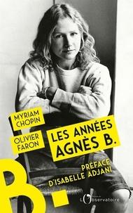 Myriam Chopin et Olivier Faron - Les années Agnès b..