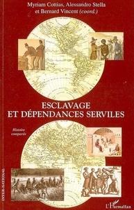 Myriam Cottias et Alessandro Stella - Esclavage et dépendances serviles - Histoire comparée.