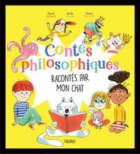 Myriam Dahman et Aurélie Palach - Contes philosophiques racontés par mon chat.