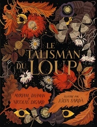 Myriam Dahman et Nicolas Digard - Le talisman du loup.