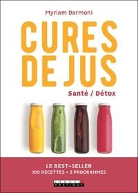 Myriam Darmoni - Cures de jus santé/détox - Le best-seller 100 recettes + 3 programmes.