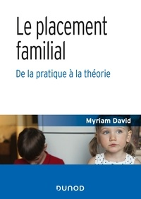 Le placement familial- De la pratique à la théorie - Myriam David pdf epub