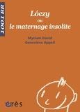 Myriam David et Geneviève Appell - Loczy ou le maternage insolite.