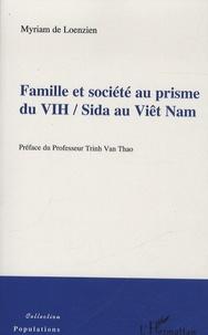 Myriam de Loenzien - Famille et société au prisme du VIH / Sida au Viêt Nam.