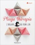 Myriam de Loor - Pliage thérapie - L'origami qui rend zen.