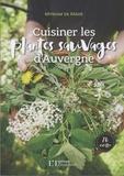 Myriam de Mahé - Cuisiner les plantes sauvages d'Auvergne.
