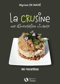 Myriam de Mahé - La crusine - Une alimentation vivante.