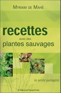 Myriam de Mahé - Recettes avec des plantes sauvages - La sente potagère.