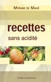 Myriam de Mahé - Recettes sans acidité.