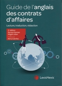 Myriam Deman et Magali Julian - Guide de l'anglais des contrats d'affaires - Lecture, traduction, rédaction.