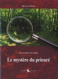 Myriam Detroz - Le mystère du prieuré.