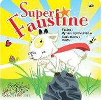 Myriam Djait-Frolla et  Nomis - Super Faustine.