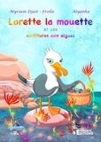 Myriam Djait - Lorette la mouette et ses confitures aux algues.