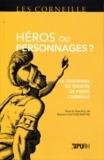 Myriam Dufour-Maître - Héros ou personnages ? - Le personnel du théâtre de Pierre Corneille.