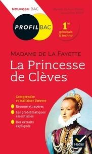 Myriam Dufour-Maître et Jacqueline Milhit - La Princesse de Clèves, Madame de La Fayette - Bac 1ère générale et techno.