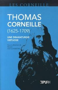 Myriam Dufour-Maître - Thomas Corneille (1625-1709) - Une dramaturgie virtuose.