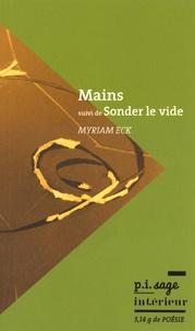 Myriam Eck - Mains suivi de Sonder le vide.