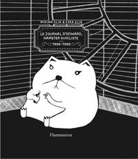 Myriam Elia et Ezra Elia - Journal d'Edward, hamster nihiliste (1990-1990).